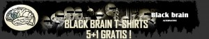 BLACK BRAIN T-SHIRTS 5+1 GRATIS